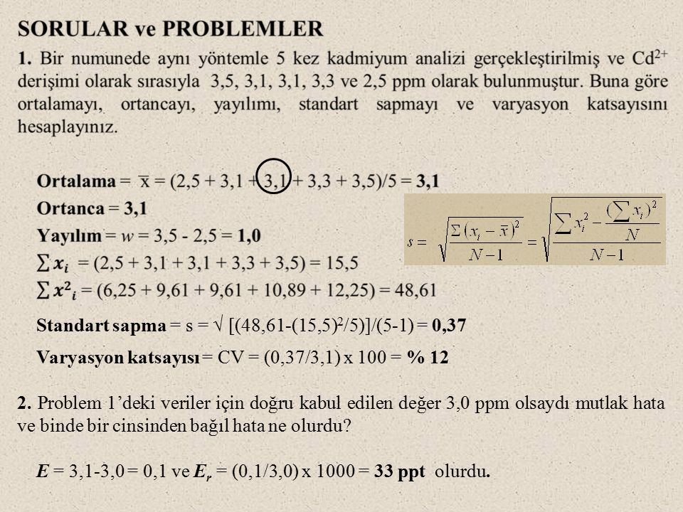 Standart sapma = s = √ [(48,61-(15,5)2/5)]/(5-1) = 0,37
